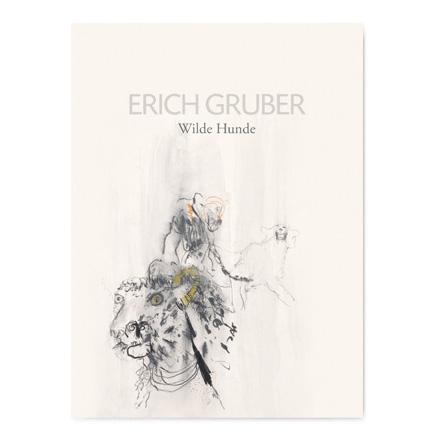 Erich Gruber - Wilde Hunde