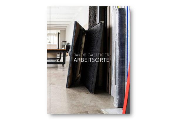 Jakob Gasteiger | Arbeitsorte - Die Ateliers von Jakob Gasteiger, fotografiert von Sasa Felsbach und Joseph Gasteiger